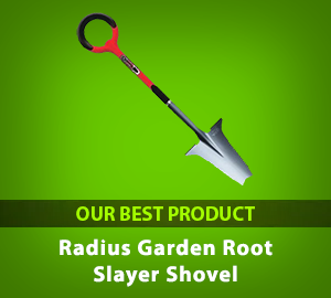Radius Garden Root Slayer Shovel - Best Our Product