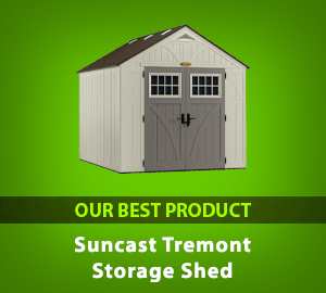 Suncast Tremont Storage Shed - Our Best Product